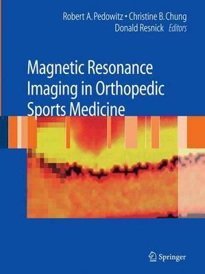 Magnetic Resonance Imaging in Orthopedic Sports Medicine (Hardback)