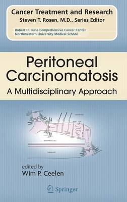 Peritoneal Carcinomatosis: A Multidisciplinary Approach - Cancer Treatment and Research 134 (Hardback)