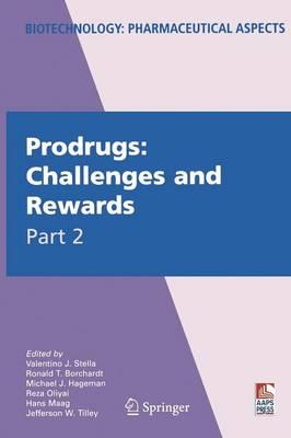 Prodrugs: Challenges and Rewards - Biotechnology: Pharmaceutical Aspects V (Hardback)