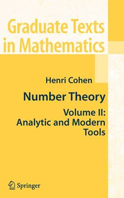 Number Theory: Volume II: Analytic and  Modern Tools - Graduate Texts in Mathematics 240 (Hardback)
