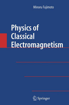 Physics of Classical Electromagnetism (Hardback)