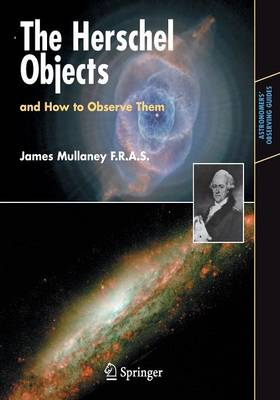 The Herschel Objects and How to Observe Them - Astronomers' Observing Guides (Paperback)