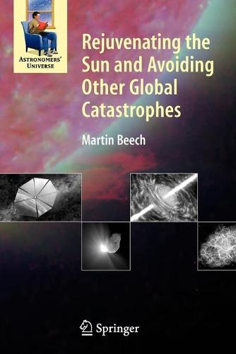 Rejuvenating the Sun and Avoiding Other Global Catastrophes - Astronomers' Universe (Paperback)