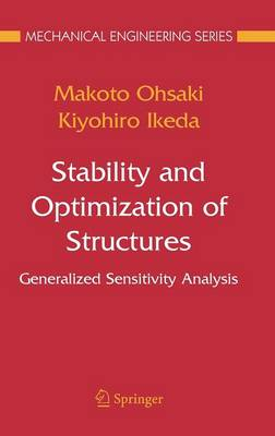 Stability and Optimization of Structures: Generalized Sensitivity Analysis - Mechanical Engineering Series (Hardback)