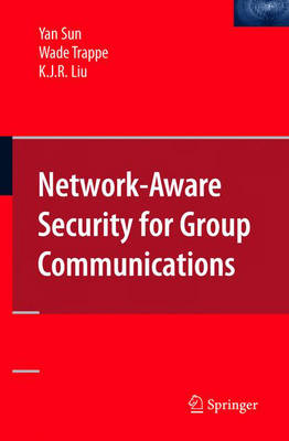 Network-Aware Security for Group Communications (Hardback)