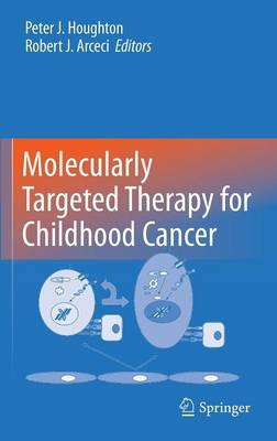 Molecularly Targeted Therapy for Childhood Cancer (Hardback)