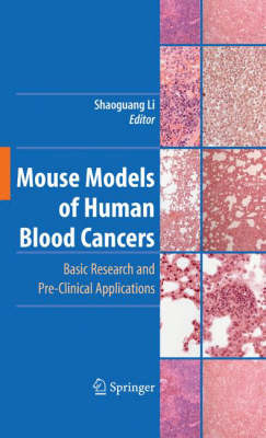 Mouse Models of Human Blood Cancers: Basic Research and Pre-clinical Applications (Hardback)