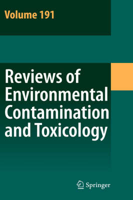 Reviews of Environmental Contamination and Toxicology 191 - Reviews of Environmental Contamination and Toxicology 191 (Hardback)