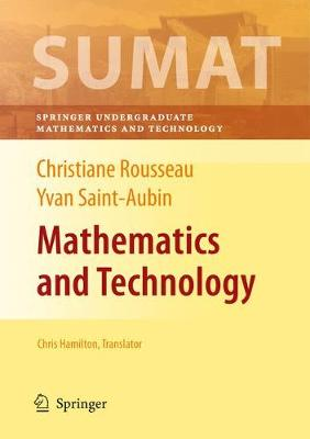 Mathematics and Technology - Springer Undergraduate Texts in Mathematics and Technology (Hardback)