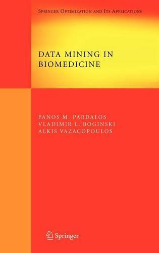 Data Mining in Biomedicine - Springer Optimization and Its Applications 7 (Hardback)