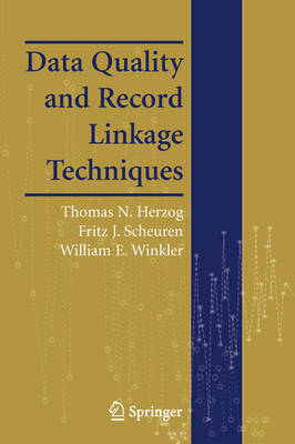 Data Quality and Record Linkage Techniques (Paperback)