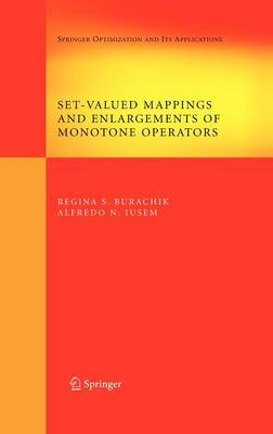 Set-Valued Mappings and Enlargements of Monotone Operators - Springer Optimization and Its Applications 8 (Hardback)