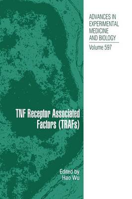 TNF Receptor Associated Factors (TRAFs) - Advances in Experimental Medicine and Biology 597 (Hardback)