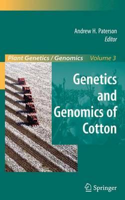 Genetics and Genomics of Cotton - Plant Genetics and Genomics: Crops and Models 3 (Hardback)