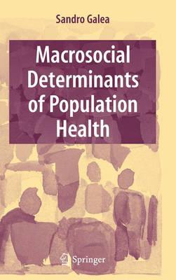 Macrosocial Determinants of Population Health (Hardback)