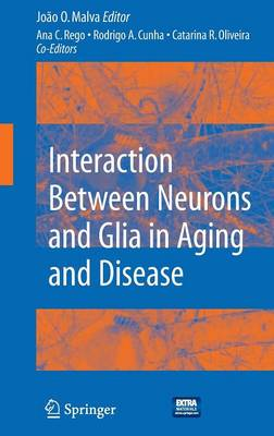 Interaction Between Neurons and Glia in Aging and Disease (Hardback)