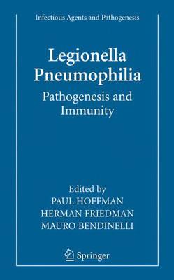 Legionella Pneumophila: Pathogenesis and Immunity - Infectious Agents and Pathogenesis (Hardback)