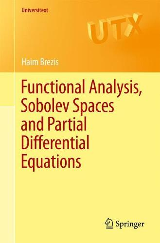 Functional Analysis, Sobolev Spaces and Partial Differential Equations - Universitext (Paperback)