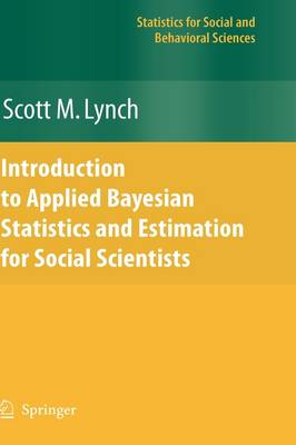 Introduction to Applied Bayesian Statistics and Estimation for Social Scientists - Statistics for Social and Behavioral Sciences (Hardback)