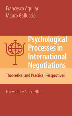 Psychological Processes in International Negotiations: Theoretical and Practical Perspectives (Hardback)