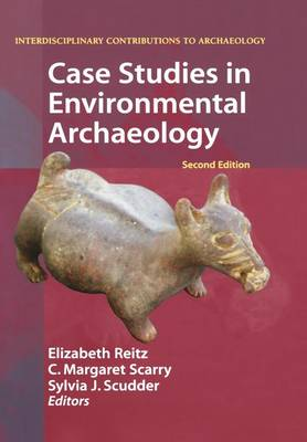 Case Studies in Environmental Archaeology - Interdisciplinary Contributions to Archaeology (Paperback)