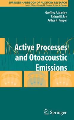 Active Processes and Otoacoustic Emissions in Hearing - Springer Handbook of Auditory Research 30 (Hardback)