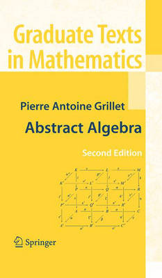 Abstract Algebra - Graduate Texts in Mathematics 242 (Hardback)