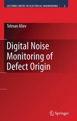 Digital Noise Monitoring of Defect Origin - Lecture Notes in Electrical Engineering 2 (Hardback)