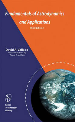 Fundamentals of Astrodynamics and Applications - Space Technology Library 21 (Hardback)