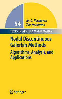 Nodal Discontinuous Galerkin Methods: Algorithms, Analysis, and Applications - Texts in Applied Mathematics 54 (Hardback)