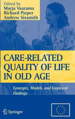 Care-Related Quality of Life in Old Age: Concepts, Models, and Empirical Findings (Hardback)