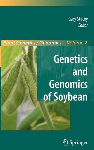 Genetics and Genomics of Soybean - Plant Genetics and Genomics: Crops and Models 2 (Hardback)