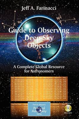 Guide to Observing Deep-Sky Objects: A Complete Global Resource for Astronomers - The Patrick Moore Practical Astronomy Series