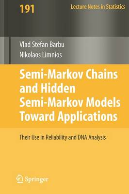 Semi-Markov Chains and Hidden Semi-Markov Models toward Applications: Their Use in Reliability and DNA Analysis - Lecture Notes in Statistics 191 (Paperback)