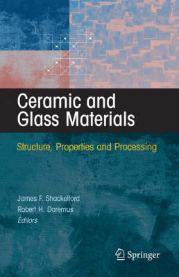 Ceramic and Glass Materials: Structure, Properties and Processing (Hardback)