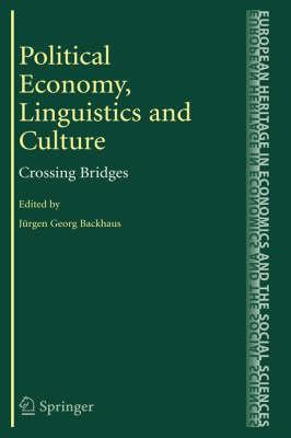 Political Economy, Linguistics and Culture: Crossing Bridges - The European Heritage in Economics and the Social Sciences 5 (Hardback)