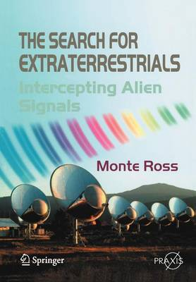 The Search for Extraterrestrials: Intercepting Alien Signals - Popular Astronomy (Paperback)