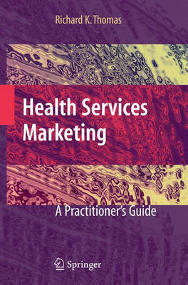 Health Services Marketing: A Practitioner's Guide (Paperback)
