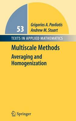 Multiscale Methods: Averaging and Homogenization - Texts in Applied Mathematics 53 (Hardback)