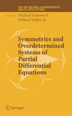 Symmetries and Overdetermined Systems of Partial Differential Equations - The IMA Volumes in Mathematics and its Applications 144 (Hardback)