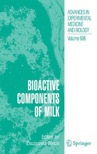 Bioactive Components of Milk - Advances in Experimental Medicine and Biology 606 (Hardback)