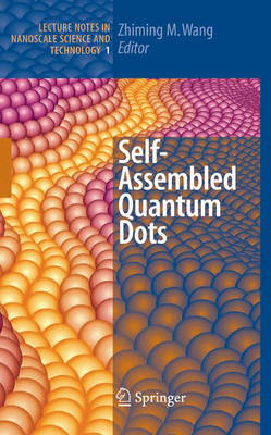 Self-Assembled Quantum Dots - Lecture Notes in Nanoscale Science and Technology 1 (Hardback)