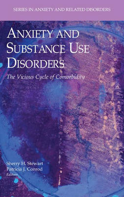 Anxiety and Substance Use Disorders: The Vicious Cycle of Comorbidity - Series in Anxiety and Related Disorders (Hardback)