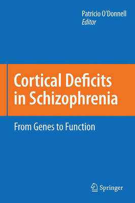 Cortical Deficits in Schizophrenia: From Genes to Function (Hardback)