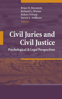 Civil Juries and Civil Justice: Psychological and Legal Perspectives (Hardback)