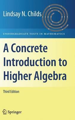 A Concrete Introduction to Higher Algebra - Undergraduate Texts in Mathematics (Hardback)