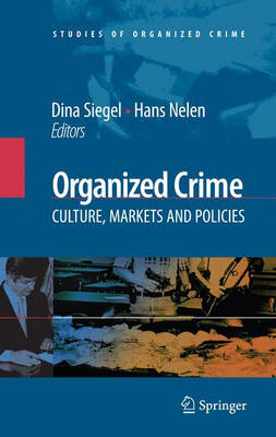 Organized Crime: Culture, Markets and Policies - Studies of Organized Crime 7 (Hardback)