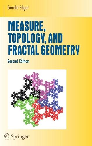 Measure, Topology, and Fractal Geometry - Undergraduate Texts in Mathematics (Hardback)