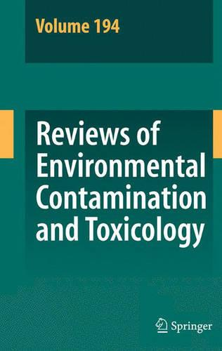 Reviews of Environmental Contamination and Toxicology 194 - Reviews of Environmental Contamination and Toxicology 194 (Hardback)