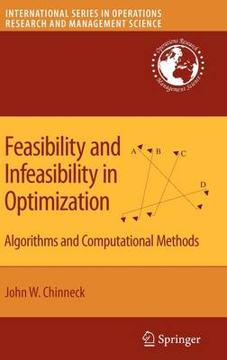 Feasibility and Infeasibility in Optimization:: Algorithms and Computational Methods - International Series in Operations Research & Management Science 118 (Hardback)